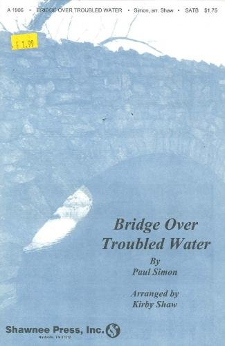 Simon And Garfunkel: Bridge Over Troubled Water (SATB)