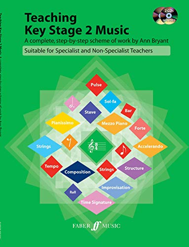 Teaching Key Stage 2 Music (with 2CDs): A Complete Step by Step Scheme of Work (Faber Edition)