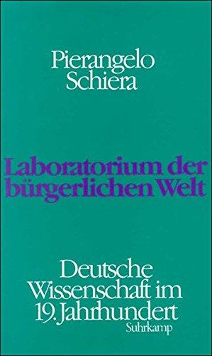 Laboratorium der bürgerlichen Welt: Deutsche Wissenschaft im 19. Jahrhundert