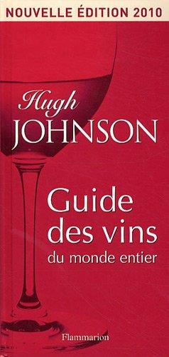 Guide des vins du monde entier par Hugh Johnson