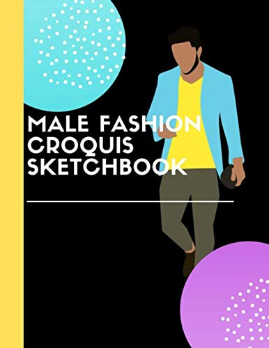 Male Fashion Croquis Sketchbook: A Black Theme Professional Cool Cute Casual Male Model Figure Body Illustration Templates Sketchpad with 300 Drawn ... Men Designs And Create a Stunning Portfolio (Kids Coole Kostüm)