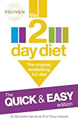 The 2-Day Diet: the Quick & Easy Edition: The Original, Bestselling 5:2 Diet by Harvie, Michelle, Howell, Professor Tony (2014) Paperback