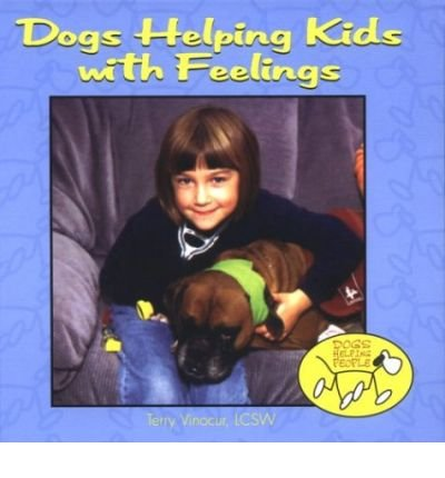 [( Dogs Helping Kids with Feelings )] [by: Terry Vinocur] [Jan-2003]