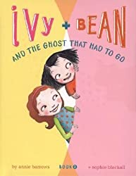 Ivy & Bean and the Ghost That Had to Go (Ivy & Bean, Book 2)