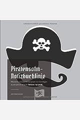 Piratensohn-Notizbuchlinie: Meuterei und das Hinterlassen von Einträgen ausdrücklich erlaubt (Variante: eye patch) Taschenbuch