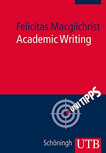 Academic Writing (Uni Tipps, Band 4087)