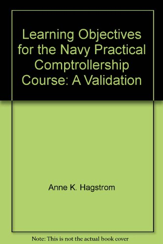 Learning Objectives for the Navy Practical Comptrollership Course: A Validation
