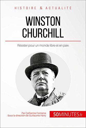 Winston Churchill: Résister pour un monde libre et en paix (Grandes Personnalités t. 11)