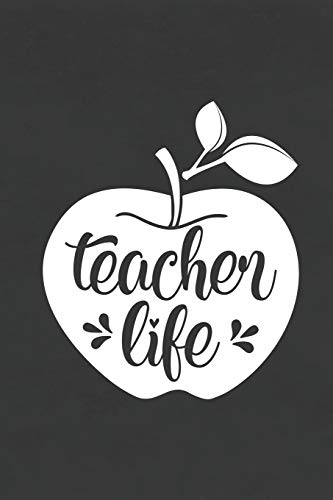 Teacher Life: Blank Lined Notebook for To Do Lists, Notepad, Journal to Write In, Teacher Appreciation Gift, Back to School