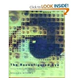 The Reconfigured Eye: Visual Truth in the Post-photographic Era by William J Mitchell (1992-11-23)