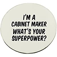 Circle Mousepad with I'm a Cabinet Maker whats your superpower?