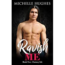 Ravish Me: Fantasy Isle Book 2