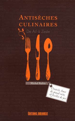 Antisèches culinaires : De ail à zeste