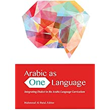 Arabic as One Language: Integrating Dialect in the Arabic Language Curriculum