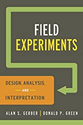 Field Experiments: Design, Analysis, and Interpretation