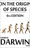 On the Origin of Species, 6th Edition(annonated)