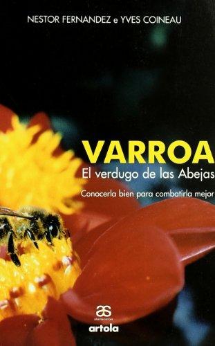 Varroa, el Verdugo de las abejas por Nestor Fernandez