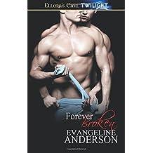 Forever Broken by Evangeline Anderson (2013-01-11)