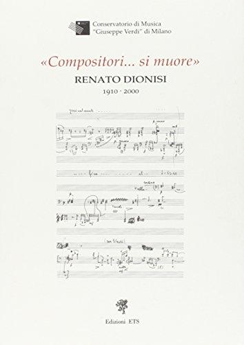Compositori si muore. Renato Dionisi 1910-2000