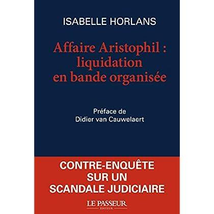 L'affaire Aristophil : liquidation en bande organisée