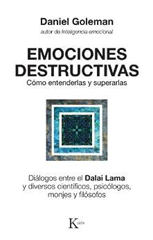 EMOCIONES DESTRUCTIVAS:Cómo entenderlas y superarlas de [Goleman, Daniel]