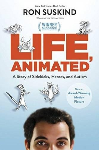 Life, Animated : A Story of Sidekicks, Heroes, and Autism (Not Part of a) por Ron Suskind