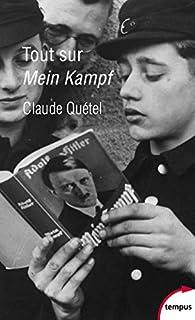 Tout sur Mein Kampf par Claude Quétel