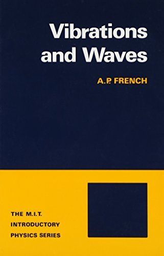 Vibrations and Waves (M.I.T. Introductory Physics) by A. P. French (1971-04-01)