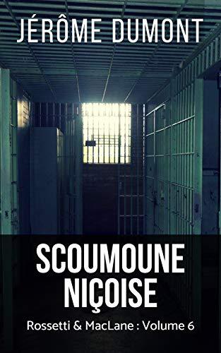 Scoumoune niçoise (Rossetti & MacLane t. 6) (French Edition) (Scoumoune La)