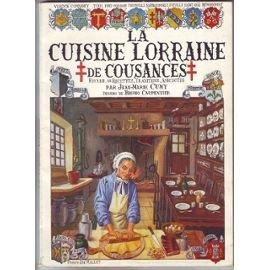 La cuisine lorraine de Cousances Recueil de recettes Traditions et anecdotes DEssins de Bruno Carpentier PDF Books