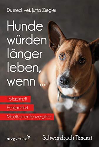 Anzeichen Einer Schwangerschaft (Hunde würden länger leben, wenn ...: Schwarzbuch Tierarzt)