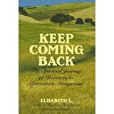 Keep Coming Back: The Spiritual Journey of Recovery in Overeaters Anonymous