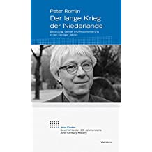 Der lange Krieg der Niederlande: Besatzung, Gewalt und Neuorientierung in den vierziger Jahren (Jena Center Geschichte des 20. Jahrhunderts / Vorträge und Kolloquien)