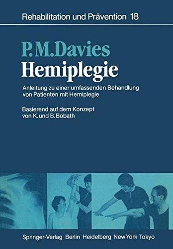 Hemiplegie: Anleitung zu einer umfassenden Behandlung von Patienten mit Hemiplegie Basierend auf dem Konzept von K. und B. Bobath (Rehabilitation und Prävention) Allied Zinn