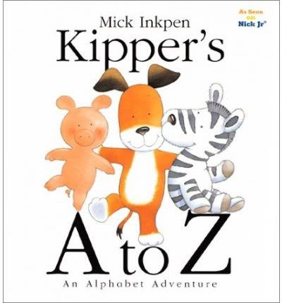 [( Kipper's A to Z )] [by: Mick Inkpen] [Mar-2001]