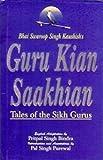 Bhai Swaroop Singh Kaushish's Guru Kian Saakhian: Tales of the Sikh Gurus