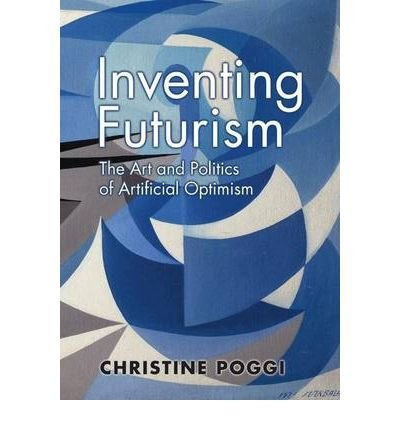 Inventing Futurism: The Art and Politics of Artificial Optimism (Hardback) - Common