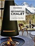 Décoration chalet : Le style Savoie Mont-Blanc de Marie-Christine Hugonot ( 13 novembre 2014 )