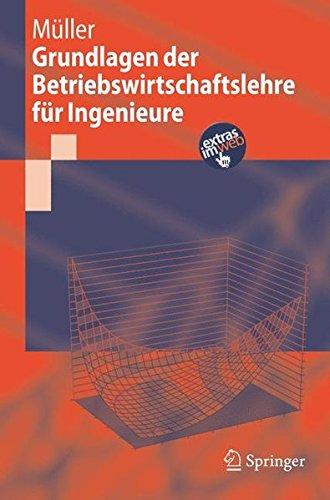 Grundlagen der Betriebswirtschaftslehre für Ingenieure (Springer-Lehrbuch)