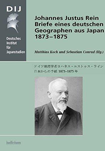 Johannes Justus Rein. Briefe eines deutschen Geographen aus Japan 1873-1875 (Monographien aus dem Deutschen Institut für Japanstudien) Test