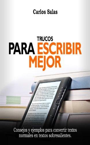 Trucos para escribir mejor por Carlos Salas