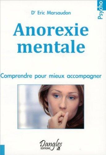 Anorexie mentale - Comprendre pour mieux accompagner de Dr. Eric Marsaudon (6 octobre 2011) Broché