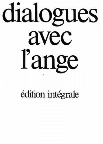 Dialogues avec l'ange : éd. intégrale