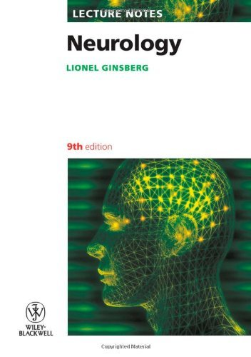 Lecture Notes: Neurology by Lionel Ginsberg (2010-04-13)
