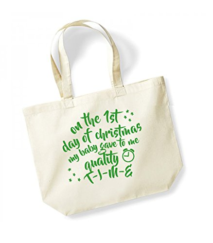 On the 1st Day of Christmas My Baby Gave to Me Quality T-I-M-E - Large Canvas Fun Slogan Tote Bag Natural/Green