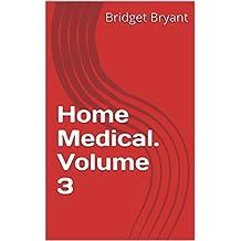 Home Medical. Volume 3 (English Edition)