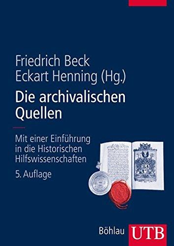 die-archivalischen-quellen-mit-einer-einfuhrung-in-die-historischen-hilfswissenschaften