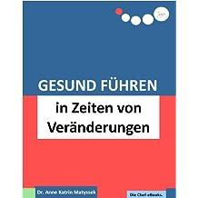 Gesund Führen in Zeiten von Veränderungen (do care! - Die Chef-eBooks 21)