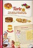 Torte fatte in casa. Creme, glasse, crostate, plum-cake, torte al cioccolato, occasioni speciali