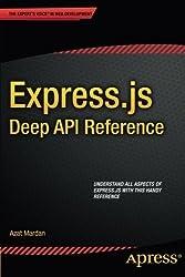 Express.js Deep API Reference 1st edition by Mardan, Azat (2014) Paperback